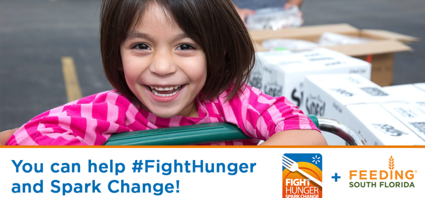 "Feeding South Florida® to Benefit from Walmart's  ""Fight Hunger. Spark Change."" Campaign"